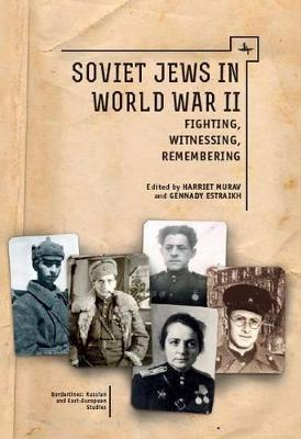 Soviet Jews in World War II by Harriet Murav