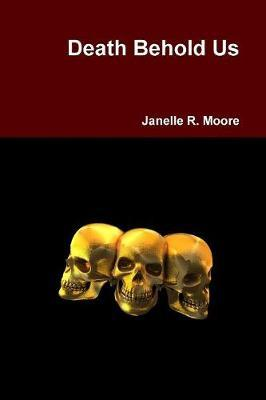 Death Behold Us by Janelle Moore image