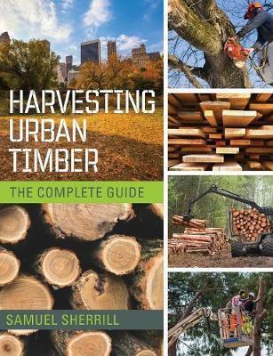Harvesting Urban Timber by Sam Sherrill