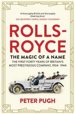 Rolls-Royce: The Magic of a Name by Peter Pugh image