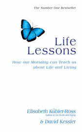 Life Lessons by Elisabeth Kubler Ross