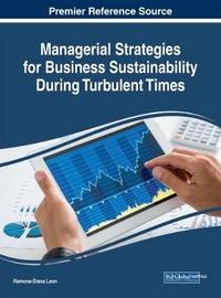 Managerial Strategies for Business Sustainability During Turbulent Times by Ramona-Diana Leon