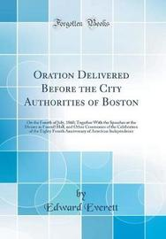 Oration Delivered Before the City Authorities of Boston by Edward Everett image