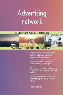 Advertising Network a Clear and Concise Reference by Gerardus Blokdyk image