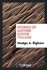 Stories of Mother Goose Village by Madge A. Bigham image