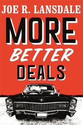 More Better Deals by Joe R Lansdale