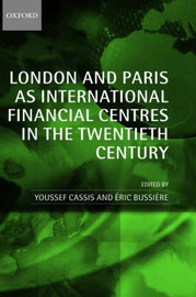London and Paris as International Financial Centres in the Twentieth Century