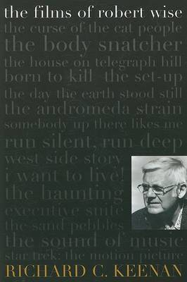 The Films of Robert Wise by Richard C Keenan image