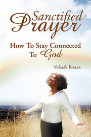 Sanctified Prayer by Valaida Benson