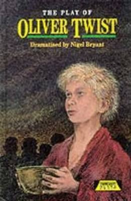 The Play Of Oliver Twist by Nigel Bryant