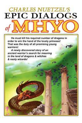 The Epic Dialogs of Mhyo by Charles Nuetzel image