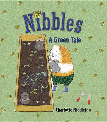 Nibbles: A Green Tale by Charlotte Middleton image