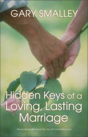 Hidden Keys of a Loving, Lasting Marriage by Gary Smalley