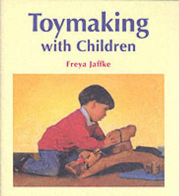 Toymaking with Children by Freya Jaffke image