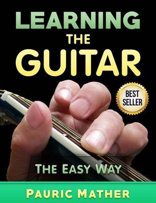 Learning the Guitar: The Easy Way by Pauric Mather image