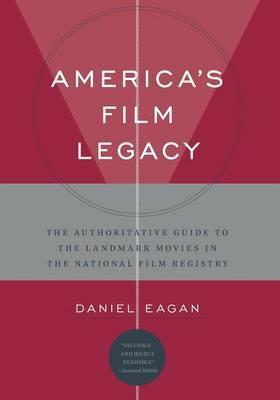 America's Film Legacy by Daniel Eagan image