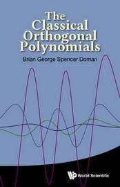 Classical Orthogonal Polynomials, The by Brian George Spencer Doman