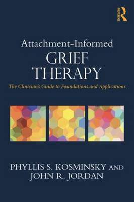 Attachment-Informed Grief Therapy by Phyllis S. Kosminsky