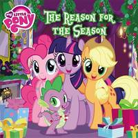 My Little Pony: The Reason for the Season by Louise Alexander