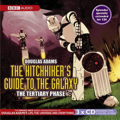 The Hitchhiker's Guide to the Galaxy, Tertiary Phase by Douglas Adams