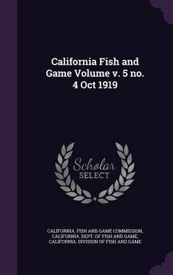California Fish and Game Volume V. 5 No. 4 Oct 1919 image