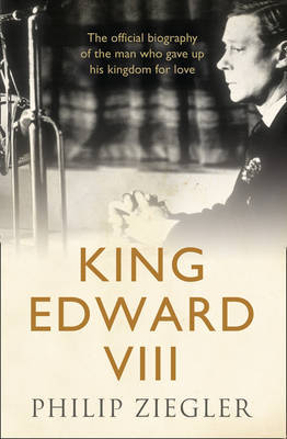 King Edward VIII by Philip Ziegler