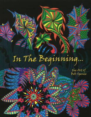 In the Beginning by Bob Spence