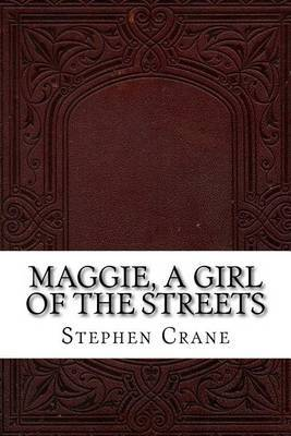 a book report on cranes maggie girl of the streets Stephen crane crisp hardcover 1/4 leather bound in homespun buckram printed with a stripe pattern shelfback is glazed goat skin and the title is stamped in pure gold leaf.