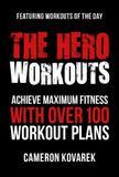 The Hero Workouts by Cameron Kovarek