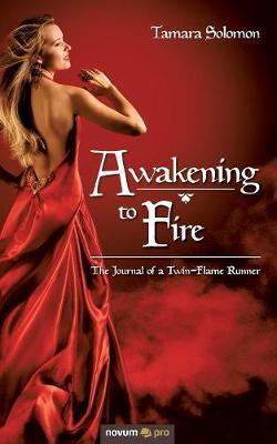 Awakening to Fire by Tamara Solomon image