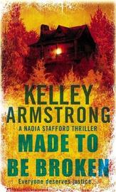 Made to be Broken (Nadia Stafford #2) by Kelley Armstrong image