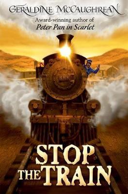 Stop the Train by Geraldine McCaughrean