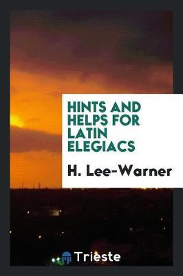 Hints and Helps for Latin Elegiacs by H Lee Warner image