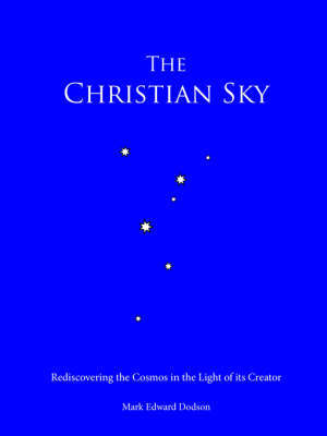 The Christian Sky by Mark, Edward Dodson