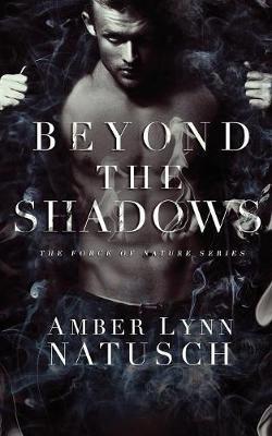 Beyond the Shadows by Amber Lynn Natusch