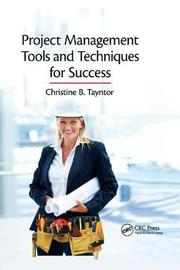 Project Management Tools and Techniques for Success by Christine B Tayntor