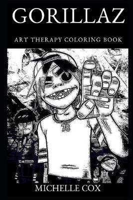 Gorillaz Art Therapy Coloring Book by Michelle Cox