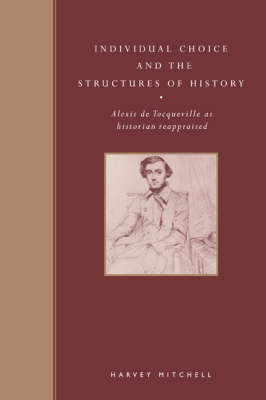 Individual Choice and the Structures of History by Harvey Mitchell image