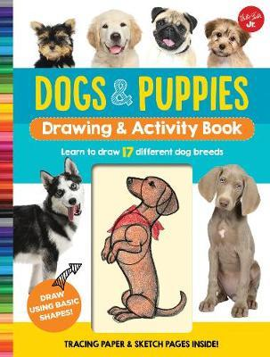 Dogs & Puppies Drawing & Activity Book by Walter Foster Jr Creative Team