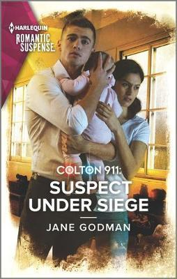 Colton 911: Suspect Under Siege by Jane Godman