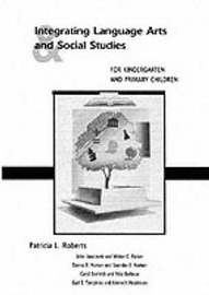 Integrating Language Arts and Social Studies for Kindergarten and Primary Children by Patricia Roberts image