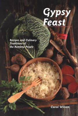 Gypsy Feast: Recipes and Culinary Traditions of the Romany People by Carol Wilson image