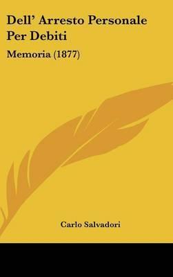 Dell' Arresto Personale Per Debiti: Memoria (1877) by Carlo Salvadori image