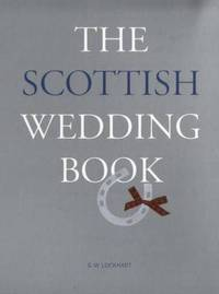 The Scottish Wedding Book by G. Wallace Lockhart