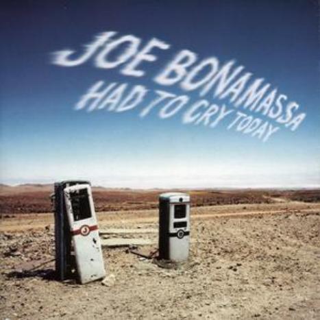 Had To Cry Today by Joe Bonamassa