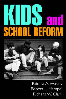 Kids and School Reform by Robert L. Hampel