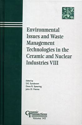 Environmental Issues and Waste Management Technologies in the Ceramic and Nuclear Industries VIII