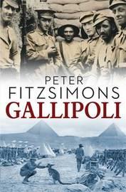 Gallipoli by Peter FitzSimons