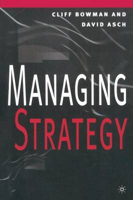Managing Strategy by David Asch