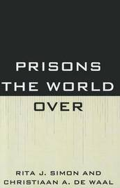 Prisons the World Over by Rita Simon
